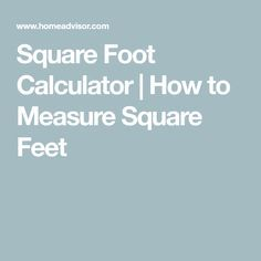 Square Foot Calculator | How to Measure Square Feet | diy