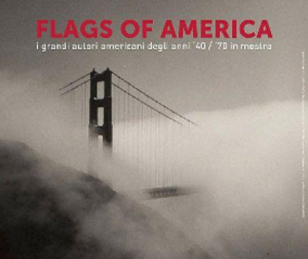 Flags of America, la mostra fotografica sui grandi autori americani degli anni '40 / '70 al CIAC - Centro Italiano Arte Contemporanea