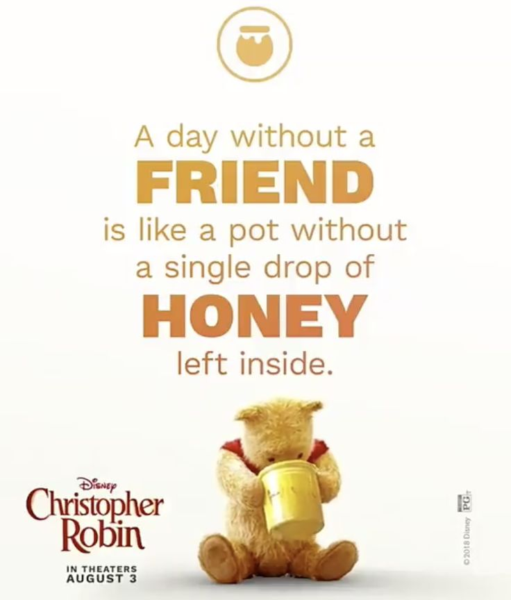 """BRIGHTIDEA from Pooh """"A day without a friend is like a"""