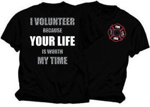 I Volunteer Because Your Life is Worth My Time T-Shirt Firefighter