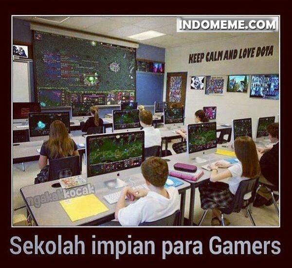 Sekolah impian para Gamers - #Meme - http://www.indomeme.com/meme/sekolah-impian-para-gamers/