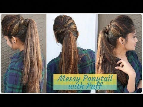 How To Messy Ponytail With Puff Hairstyle Diy Easy Hairstyle For Collage Work Party Youtube Easyhairst Hair Puff Easy Hairstyles Ponytail Hairstyles Easy