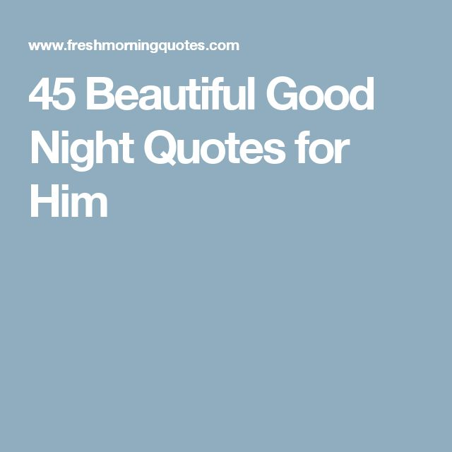Quotes About Love For Him: Best 25+ Sweet Good Night Quotes Ideas That You Will Like