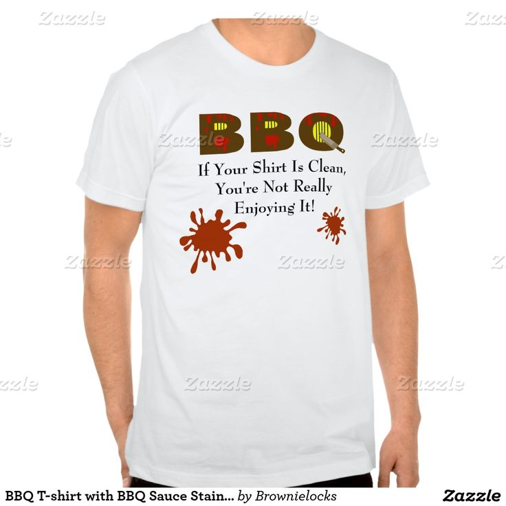 Bbq t shirt with bbq sauce stains front back shirts for Barbeque stain on my white t shirt