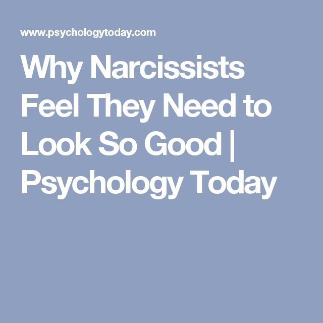 Why Narcissists Feel They Need to Look So Good | Psychology Today