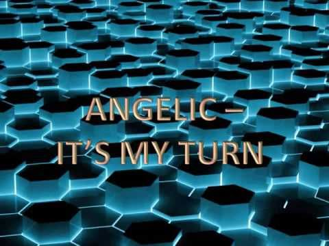 Angelic - It's My Turn