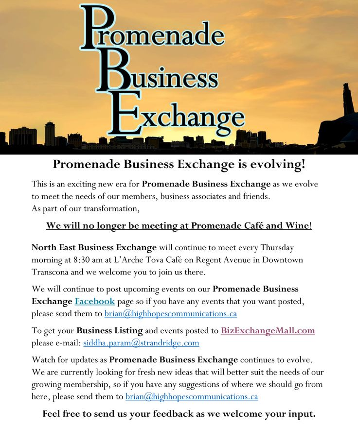 Promenade Business Exchange is evolving!  This is an exciting new era for Promenade Business Exchange as we evolve to meet the needs of our members, business associates and friends.    As part of our transformation,   We will no longer be meeting at Promenade Café and Wine!  North East Business Exchange will continue to meet every Thursday morning at 8:30 am at L'Arche Tova Café on Regent Avenue in Downtown Transcona and we welcome you to join us there.  We will continue to post upcoming…