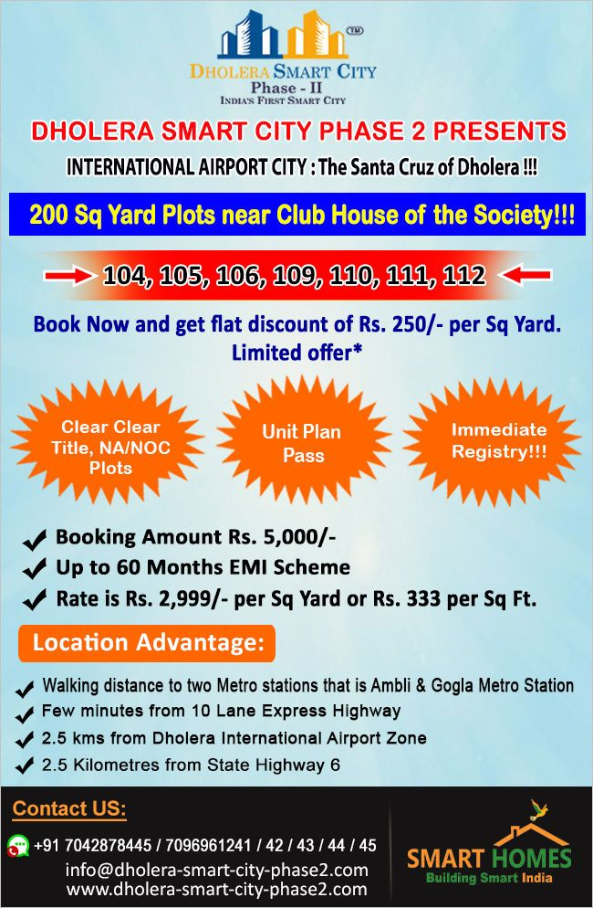 Dholera Smart City Phase 2 Presents INTERNATIONAL AIRPORT CITY : The Santa Cruz of Dholera !!! 200 Sq Yard Plots near Club House of the Society!!! 104, 105, 106, 109, 110, 111, 112  Book Now and get flat discount of Rs. 250/- per Sq Yard. Limited offer*