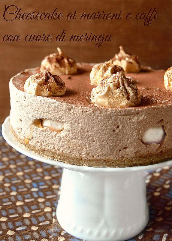 Dolci a go go: Cheesecake alla crema di marroni con cuore di meringhe al caffè