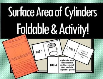 Surface Area of Cylinders - Foldable & Dominoes! This product consists of two great activities! First, you will guide your students through a foldable with formulas, images, vocabulary, and practice problems. Then use the domino matching activity to have them practice finding the surface area of cylinders.