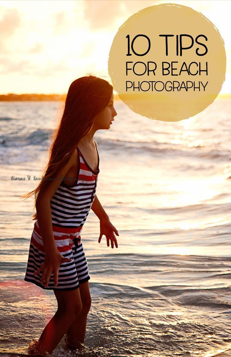 10 Tips for Beach Photography and how to take the best images of your children a… – Beach Pictures