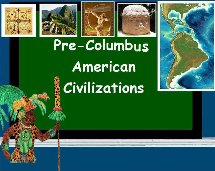 Pre-Columbus Amercican Civilizations PINTEREST BOARD  This board is dedicated to helping educators locate topic specific materials for teaching ancient American history.  --North American Indians, Mesoamerican Indians, South American Indians,--  patterns of migration, trade routes, agriculture, architecture, art, technology, religions, and rituals-- all things that make for stimulating and engaging topics about our past.