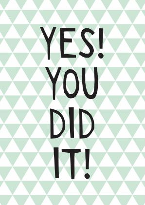 Geslaagd kaart met de tekst: Yes! You did it! Met een mintgroen driehoekjes…