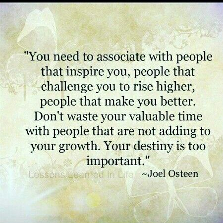Associate with people that #inspire you, #challenge you and make #you #better ☺