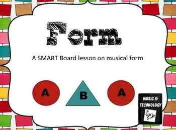 Musical Form SMART Board Lesson- An interactive lesson for the SMART Board on beginning musical form. (ABA)