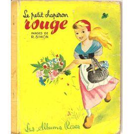 Le Petit Chaperon Rouge - Albums Roses - 1955 de Simon, R. - Illustrations