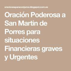 Oración Poderosa a San Martin de Porres para situaciones Financieras graves y Urgentes