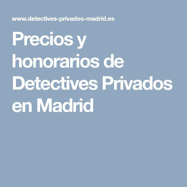 Precios y honorarios de Detectives Privados en Madrid