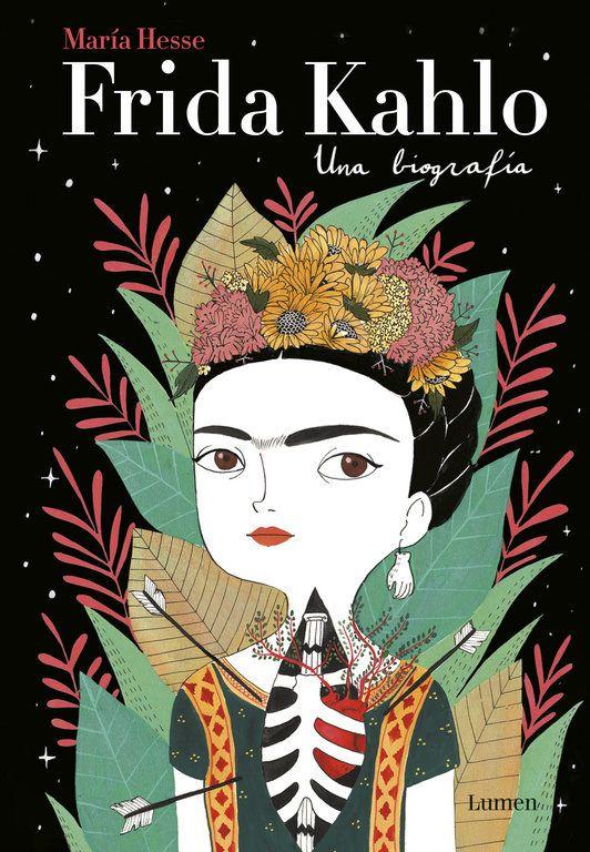 Frida Kahlo. Una biografia. Autora: María Hesse.