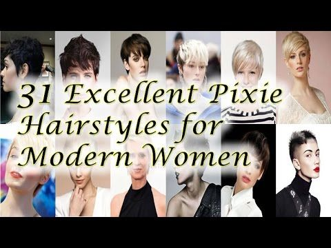 31 Excellent Pixie Hairstyles and Haircuts for Modern Women