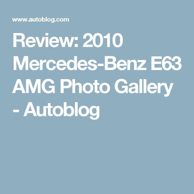 Review: 2010 Mercedes-Benz E63 AMG Photo Gallery - Autoblog