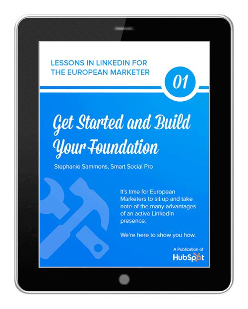 Toolkit: Lessons in LinkedIn for the European Marketer.