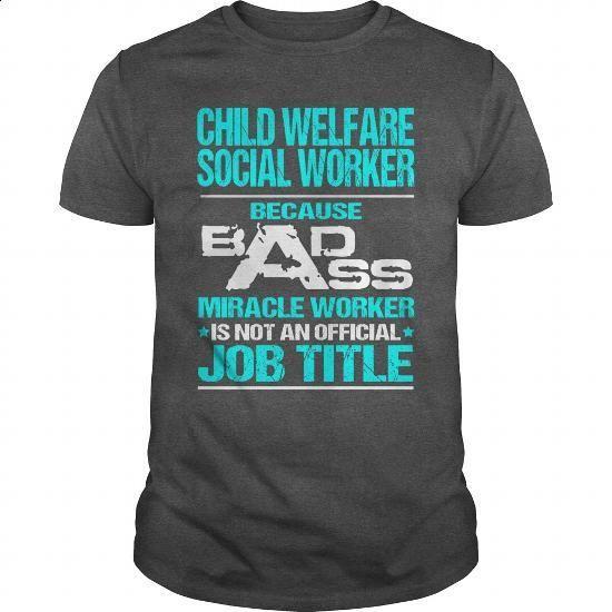 CHILD WELFARE SOCIAL WORKER - BADASS T3 - #hooded sweater #kids hoodies. I WANT THIS => https://www.sunfrog.com/LifeStyle/CHILD-WELFARE-SOCIAL-WORKER--BADASS-T3-Dark-Grey-Guys.html?60505