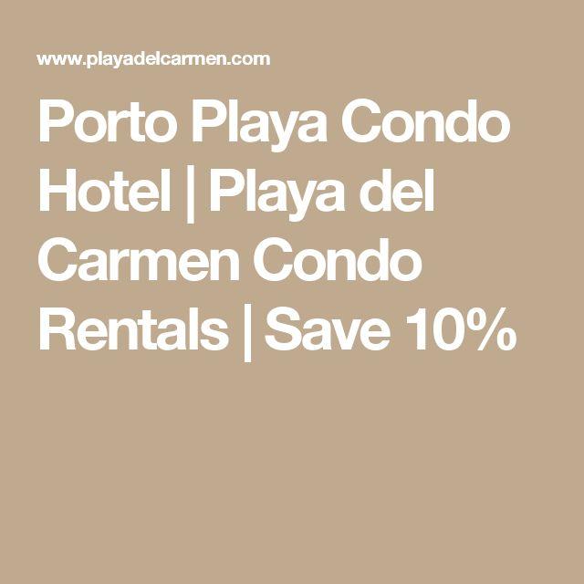 Porto Playa Condo Hotel | Playa del Carmen Condo Rentals | Save 10%