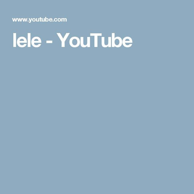 lele  - YouTube