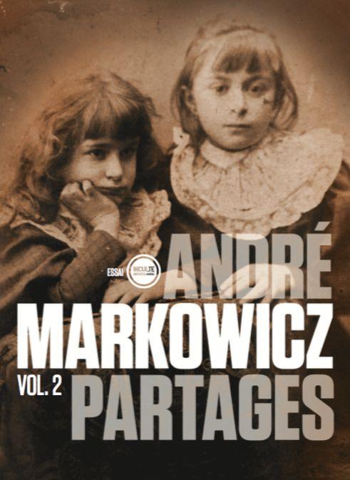 Partages ANDRÉ MARKOWICZ à livre ouvert Dans le second volume de Partages André Markowicz confirme ses goûts et affine ses dégoûts. Unzélé lettré pour qui la finesse n'a pas déserté l'art d'écrire àcause des réseaux sociaux. Partages, volume2, regroupe les notes d'humeur, d'amour et de traductions publiées sur Facebook de juillet... https://www.unidivers.fr/partages-andre-markowicz-editions-inculte/ https://www.unidivers.fr/wp-content/uploads/20