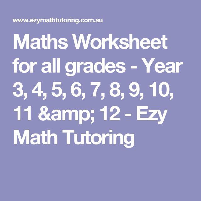 Maths Worksheet for all grades - Year 3, 4, 5, 6, 7, 8, 9, 10, 11 & 12 - Ezy Math Tutoring