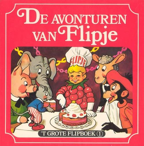 """""""De avonturen van Flipje - 't Grote Flipboek 1"""" Die mocht ik altijd bij mijn buurvrouw lezen"""