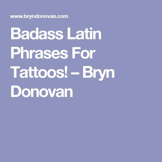 Badass Latin Phrases For Tattoos! – Bryn Donovan