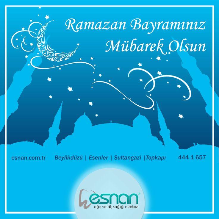 Ramazan Bayramınız Mübarek Olsun.  Beylikdüzü | Esenler | Sultangazi | Topkapı www.esnan.com.tr 444 1 657  #esnan #diş #istanbuldiş #ramazanbayrami #ramazanbayramı #istanbul #beylikdüzü #esenler #sultangazi #topkapi #estetikdiş