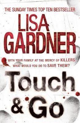 Touch & Go by Lisa Gardner | Angus & Robertson Bookworld | Books - 9780755388295