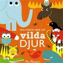 Min första bok om vilda djur