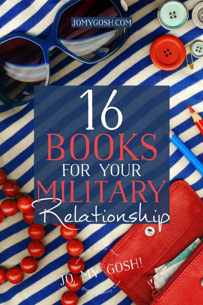16 useful reviews of books for military relationships