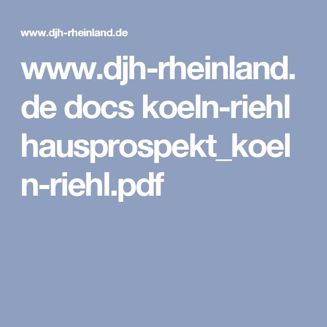 www.djh-rheinland.de docs koeln-riehl hausprospekt_koeln-riehl.pdf