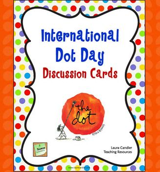 FREE International Dot Day Discussion Cards - International Dot Day is September 15th, and these discussion cards were created to go with The Dot, book that inspired that special day.