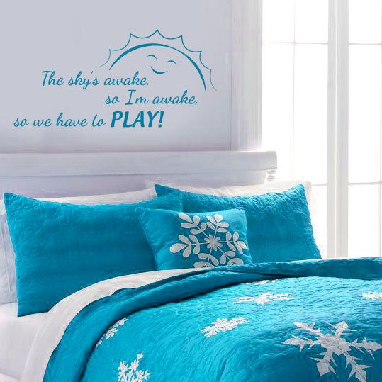 FROZEN wall decal - The sky's awake, so I'm awake, so we have to PLAY! -  by wildgreenrose.etsy.com  Frozen bedroom decor, inspired by the Disney movie Frozen, about two sisters Anna and Elsa