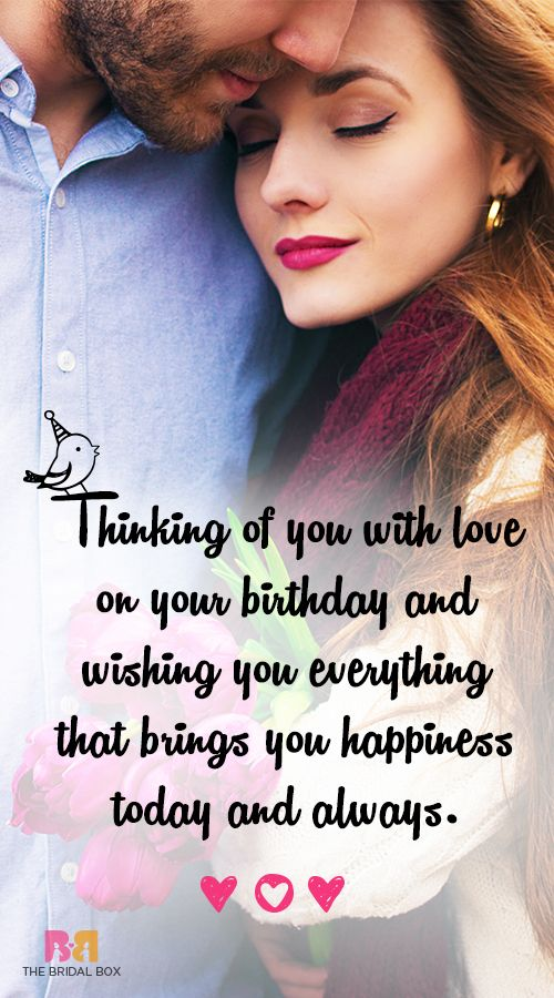 You could either convey your wishes in person or send them a text as the clock strikes 12 and be the first person to wish them. For some variety, here is a list of 55 best love birthday messages that you can share with the special one in your life.