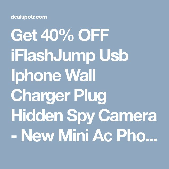 Get 40% OFF iFlashJump Usb Iphone Wall Charger Plug Hidden Spy Camera - New Mini Ac Phone Adapter Secret Recorder at Amazon (Single-Use Code) | Dealspotr