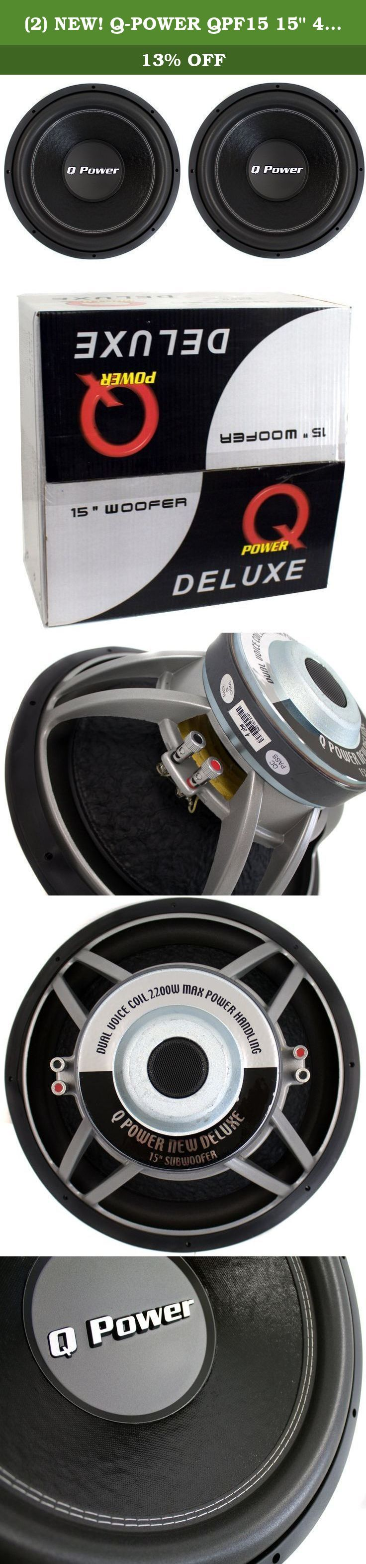 "(2) NEW! Q-POWER QPF15 15"" 4400 Watt Deluxe Series DVC Car Audio Subwoofers Subs. Package Includes: (2) Q-Power QPF15 2200 Watt Subwoofers ---------- The Q-Power QPF15 15"" Deluxe Series Dual Voice Coil Car Audio Subwoofer can handle 2200 Watts of MAX Power. It features a 90 oz. magnet weight, dual voice coil, large foam surround, a 3"" voice coil, an impedance of 4-Ohms, and a vented chrome magnet. Let the Q-POWER QPF15 15"" 2200W Deluxe Series Dual Voice Coil Car Audio Subwoofer thump your..."