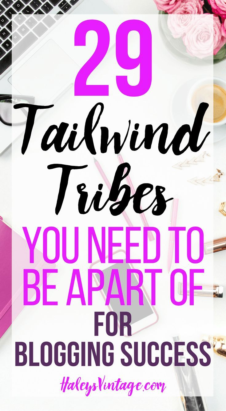 29 Tailwind Tribes You Need to Be Apart of For Blogging Success Tailwind tribes are a fantastic resource for bloggers! Today, I am happy to share my top 30 Tailwind Tribes you need to be apart of for blogging success!