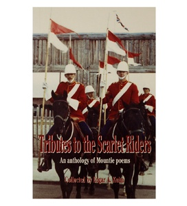 $12.00 Tribute to Scarlet Riders. This collection of Mountie poems provides you with the history of Canada's national police force. The collection describes the history and experiences of the RCMP Mounties from the 1800s to the present. A great piece for anyone who is truly captivated or is a Mountie themselves! Learn more at www.themountieshop.ca