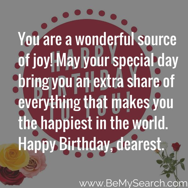 You Are A Wonderful Source Of Joy! May Your Special Day