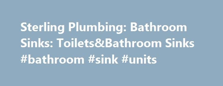 Sterling Plumbing: Bathroom Sinks: Toilets&Bathroom Sinks #bathroom #sink #units http://bathroom.remmont.com/sterling-plumbing-bathroom-sinks-toiletsbathroom-sinks-bathroom-sink-units/  #bathroom sink Bathroom Sinks FAQs Q: Does STERLING manufacture ADA lavatories and toilets? Yes. The Worthington&trade wall-hung lavatory features a basin that is hung from the wall at a functional height, meeting the Americans with Disabilities Act when installed per the requirements of the Accessibility…