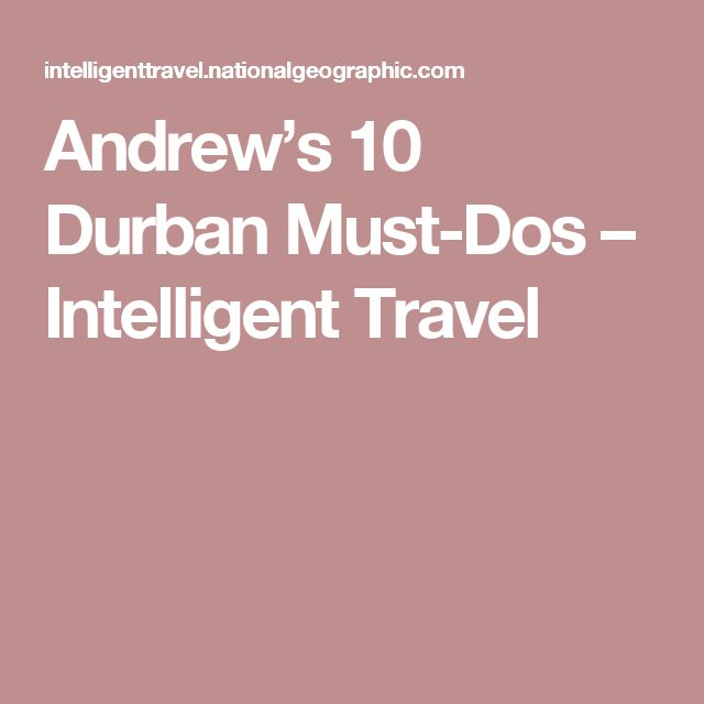 Andrew's 10 Durban Must-Dos – Intelligent Travel