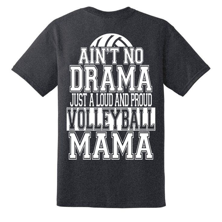 Ain't no drama just a loud and proud volleyball mama shirt, volleyball mom t-shirt