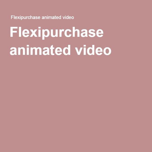 Flexipurchase animated video